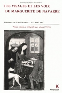 Marcel Tetel - Les visages et les voix de Marguerite de Navarre - Actes du Colloque International sur Marguerite de Navarre (Duke University) 10-11 avril 1992.