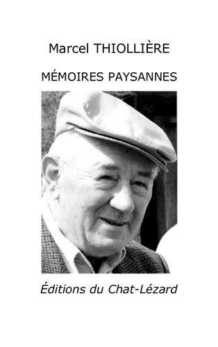 Marcel Thiollière - Mémoires paysannes.