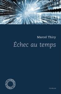 Marcel Thiry - Echec au temps.