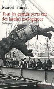 Marcel Thiry - Tous les grands ports ont des jardins zoologiques.