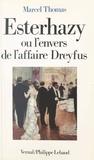 Marcel Thomas - Esterhazy ou L'Envers de l'affaire Dreyfus.