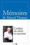 Marcel Thomas - L'enfant du siècle se souvient.