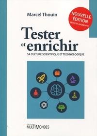 Marcel Thouin - Tester et enrichir sa culture scientifique et technologique.
