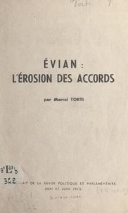 Marcel Torti - Évian : l'érosion des accords.
