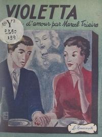 Marcel Triaire - Violetta.