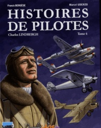 Marcel Uderzo et Francis Bergèse - Histoires de pilotes Tome 4 : Charles Lindbergh.