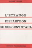 Marcel Verrier - L'étrange disparition du sergent Stahl.