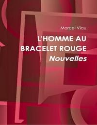 Marcel Viau - L'homme au bracelet rouge.