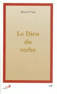 LE DIEU DU VERBE - Marcel Viau |