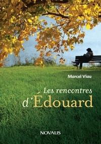 Marcel Viau - Les rencontres d'Édouard.