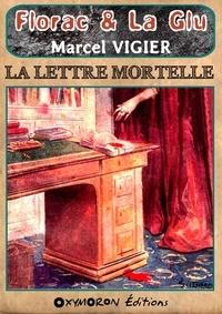 Marcel Vigier - La lettre mortelle.