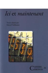 Marcel Vuillaume et François Récanati - Ici et maintenant.