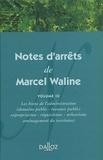 Marcel Waline - Notes d'arrêts de Marcel Waline - Volume 3, Les biens de l'administration.