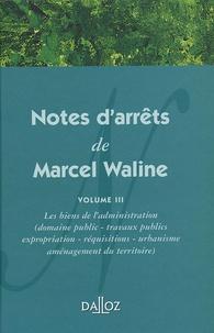 Notes darrêts de Marcel Waline - Volume 3, Les biens de ladministration.pdf