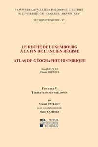 Le duché de Luxembourg à la fin de lAncien Régime, Atlas de géographie historique - Fascicule 5, Terres franches wallonnes.pdf