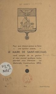 Marcel Wenck - Le Maire de Saint-Nicolas rend compte de sa gestion... - Pour que chacun puisse se faire une opinion exacte.