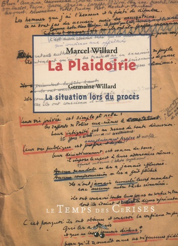 Marcel Willard - La Plaidoirie - La situation lors du procès.
