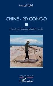 Téléchargement de fichiers Ebooks Chine - RD Congo  - Chronique d'une colonisation choisie 9782140141690