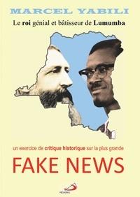 Marcel Yabili - Le roi génial et bâtisseur de Lumumba - Une critique historique de la plus grande fake news.