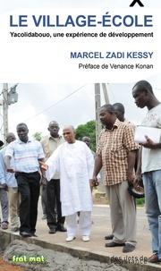 Marcel Zadi Kessy - Le village-école - Yacolidabouo, une expérience de développement.