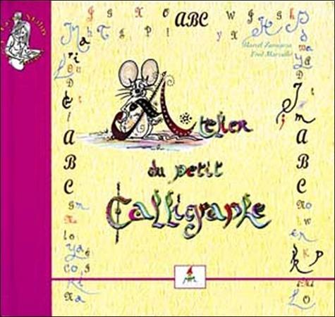 Marcel Zaragoza et Frédéric Marzullo - Atelier du petit calligraphe ; ABC du petit poète.