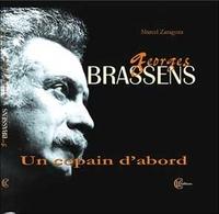 Marcel Zaragoza - Georges Brassens - Un copain d'abord. 1 CD audio