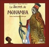 Marcel Zaragoza et Monique Della Negra - Le secret de Monamba - Yéwandé, enfant d'Afrique. 1 CD audio