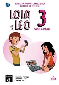 Marcela Fritzler et Francisco Lara - Lola y Leo paso a paso 3 - Cahier d'activités.