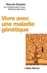 Marcela Gargiulo et Martine Salvador - Vivre avec une maladie génétique.