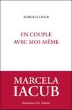 Marcela Iacub - En couple avec moi-même.