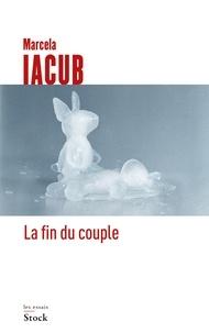 Marcela Iacub - La fin du couple.