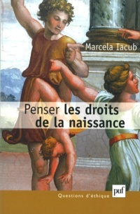 Marcela Iacub - Penser les droits de la naissance.
