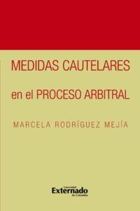 Marcela Rodríguez Mejía - Medidas cautelares en el proceso arbitral.