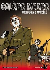 Marcelé et  Smolderen - Colère noire.