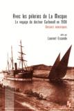 Marcelin Carbonell - Avec les pèlerins de La Mecque - Le voyage du docteur Carbonell en 1908.