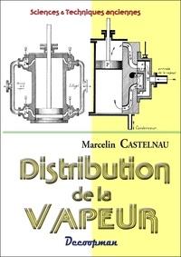 Marcelin Castelnau - Distribution de la vapeur dans les machines.