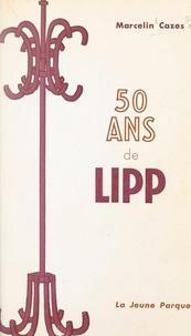 Marcelin Cazes et André Salmon - 50 ans de Lipp.