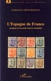 Marcelin Defourneaux - L'Espagne de Franco pendant la Seconde Guerre mondiale.