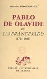 Marcelin Defourneaux - Pablo de Olavide - Ou L'afrancesado, 1725-1803.