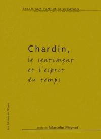 Marcelin Pleynet - Chardin - Le sentiment et l'esprit du temps.