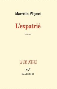 Marcelin Pleynet - L'expatrié.