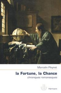 Marcelin Pleynet - La Fortune, la Chance - Chroniques romanesques.