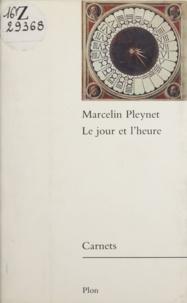 Marcelin Pleynet - Le Jour et l'heure - Journal.