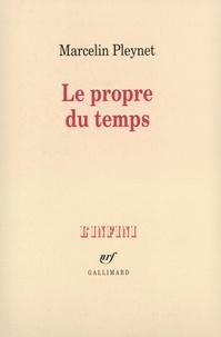Marcelin Pleynet - Le propre du temps.