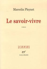 Marcelin Pleynet - Le savoir-vivre.