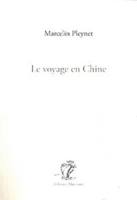 Marcelin Pleynet - Le voyage en Chine - Chroniques du journal ordinaire 14 avril-3 mai 1974 (extraits).