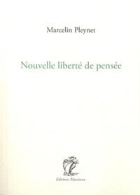 Marcelin Pleynet - Nouvelle liberté de pensée - Journal de l'année 2001.