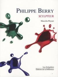 Marcelin Pleynet - Philippe Berry - Sculpteur.