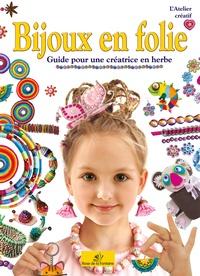 Marcelina Grabowska-Piatek - Bijoux en folie - Guide pour une créatrice en herbe.