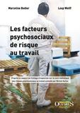 Marceline Bodier et Loup Wolff - Les facteurs psychosociaux de risque au travail - D'après le rapport du Collège d'expertise sur le suivi statisque des risques psychosociaux au travail présidé par Michel Gollac.